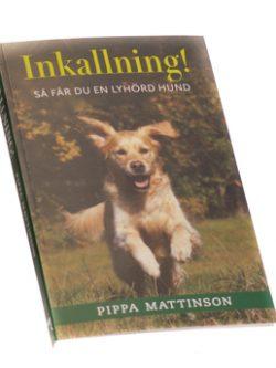 Inkallning! : så får du en lyhörd hund
