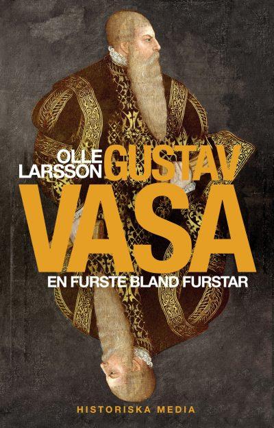 Gustav Vasa. En furste bland furstar